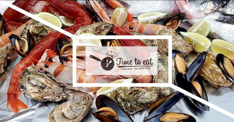 RISTORANTE TIME TO EAT SPECIALITA DI PESCE - offerta ristorante con specialita di pesce ragusa