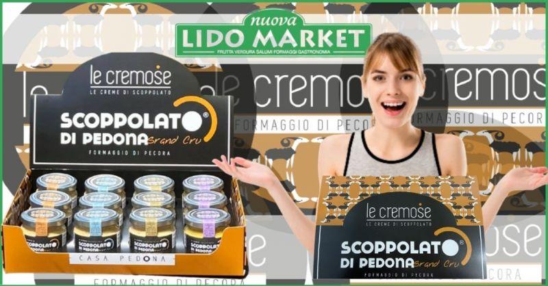 occasione creme a base di Scoppolato di Pedona - NUOVA LIDO MARKET supermercato Versilia