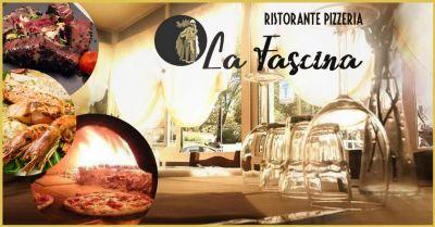 ristornate pizzeria la fascina offerta ristorante e pizzeria con menu di carne o pesce