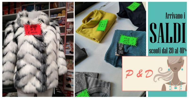 P. & D. a Bolotana - offerta abbigliamento e accessori per uomo e donna