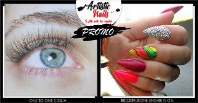 artistic nails promozione one to one ciglia e ricostruzione unghie in gel prezzo esclusivo