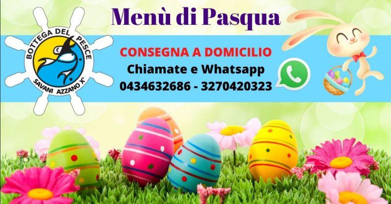 Offerta menù Pasqua consegna a domicilio Fiume Veneto - Occasione consegna menù carne pesce Pasiano