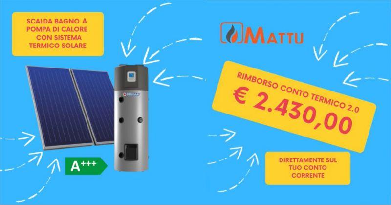 MATTU SNC rimborso conto termico - offerta installazione pannelli solari e scaldabagno pompa di calore