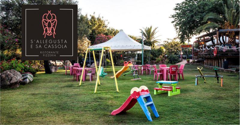 S Allegusta e Sa Cassola - offerta ristorante pizzeria con giardino area giochi attrezzata per bambini