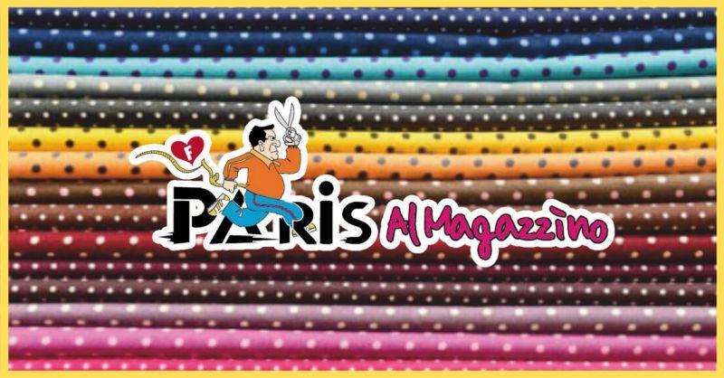 offerta tessuti per abbigliamento e tessuti di arredo Versilia – PARIS MAGAZZINO