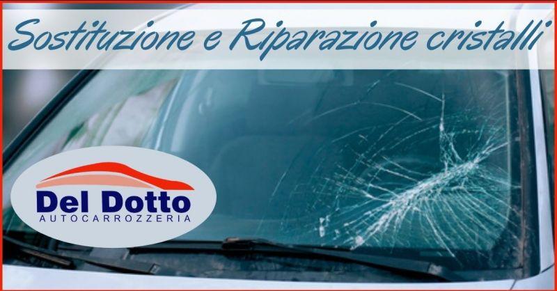 occasione sostituzione e riparazione dei cristalli auto - offerta riparazione vetri auto Versilia