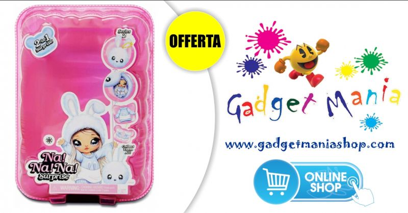 Gadget Mania Shop online - offerta na na na surprise serie 2