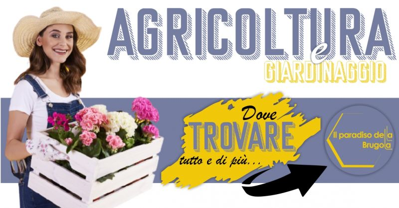 Il Paradiso della Brugola Orani - offerta articoli per agricoltura e giardinaggio