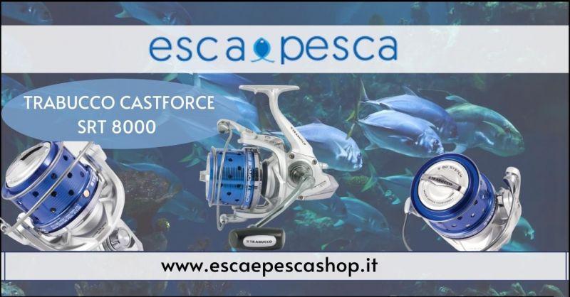 occasione mulinello CASTFORCE SRT 8000 - offerta TRABUCCO da ESCA E PESCA SHOP