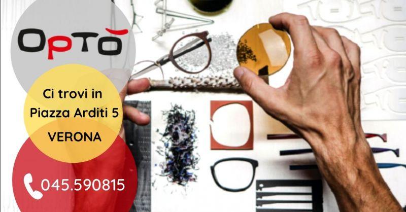 Offerta servizio riparazione montature occhiali - Occasione vendita occhiali montature da vista sole Verona