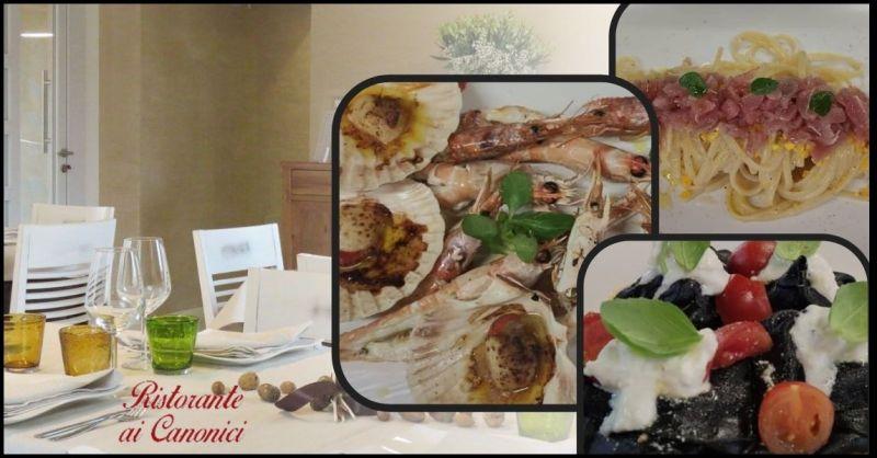 Ristorante Ai CANONICI - Promozione ristorante con menù piatti di pesce fresco di prima qualità