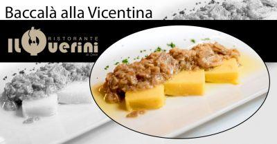 offerta dove mangiare il vero baccala alla vicentina occasione ristorante con specialita baccala vicentina