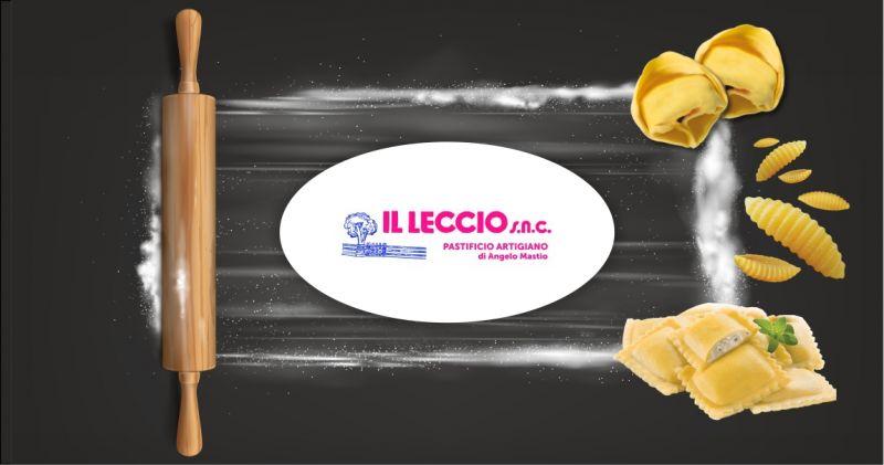 IL LECCIO PASTIFICIO - offerta pasta fresca ripiena