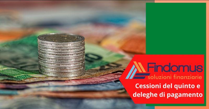 FINDOMUS Offerta cessione del quinto roma - occasione consulenza delega di pagamento roma