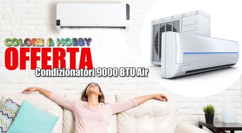 Colore & Hobby - Offerta condizionatori 9000 btu air siderno reggio calabria