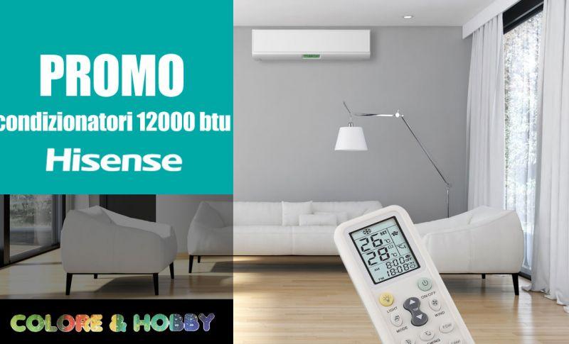 Colore & Hobby - Offerta condizionatori 12000 btu Hisense siderno reggio calabria