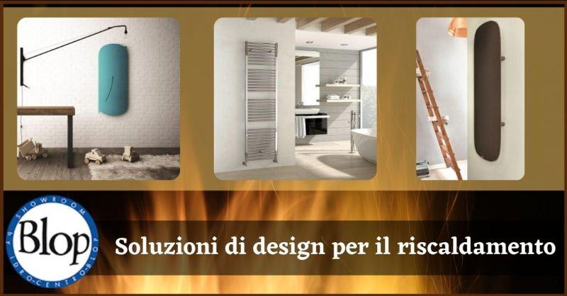 occasione Vendita e manutenzione termoarredo design Lucca - BLOP IDROCENTRO