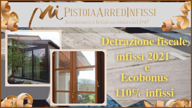 PISTOIA ARREDAMENTI - occasione Detrazione infissi e Bonus infissi 2021 Pistoia