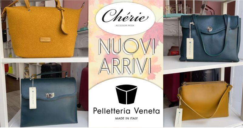 CHERIE Macomer - promozione borse Pelletteria Veneta nuova collezione autunno inverno