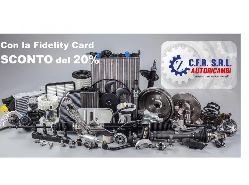 Occasione fidelity card c.f.r. autoricambi cosenza - sconto autoricambi con fidelity card cosenza