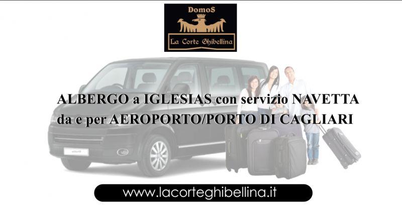 DOMOS LA CORTE GHIBELLINA Albergo Iglesias - offerta servizio navetta da e per aeroporto Cagliari-Elmas