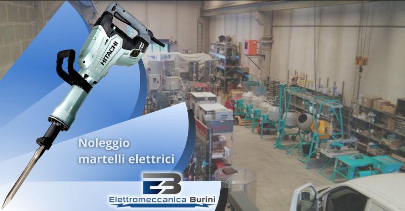 ELETTROMECCANICA BURINI - Offerta martello elettrico a noleggio Bergamo