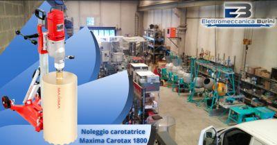 elettromeccanica burini offerta carotatrice maxima caromax milleottocento a noleggio bergamo