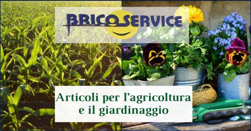 offerta articoli per l agricoltura e il giardinaggio a Firenze - BRICOSERVICE