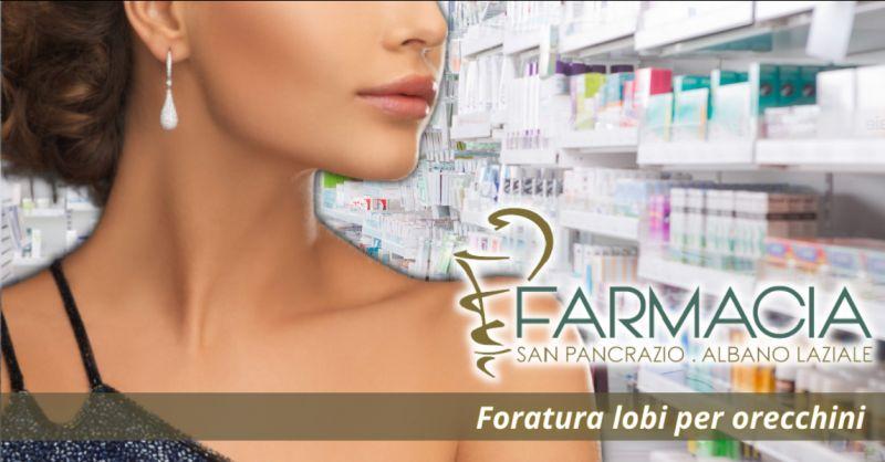 Offerta foratura lobi orecchie farmacia Albano Laziale - occasione foratura orecchie Roma
