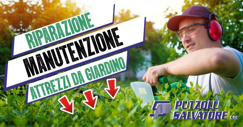 PUTZOLU SALVATORE  - offerta RIPARAZIONE e MANUTENZIONE ATTREZZI DA GIARDINO Sardegna