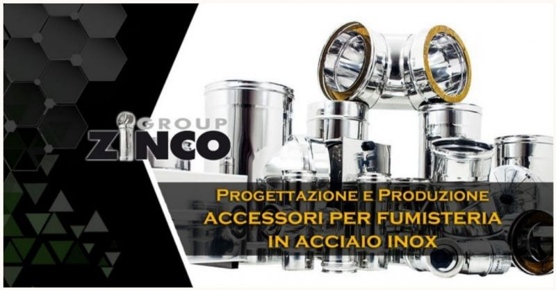 ZINCO GROUP - PRODUCTION OF ACCESSORIES FOR STAINLESS STEEL FLUES