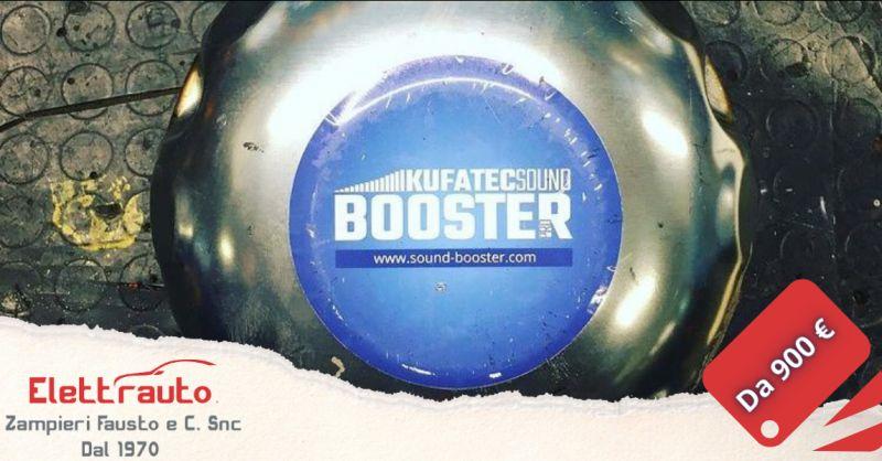 Offerta Kufatec Sound Booster Brescia - occasione installazione Sound Booster San Zeno Naviglio