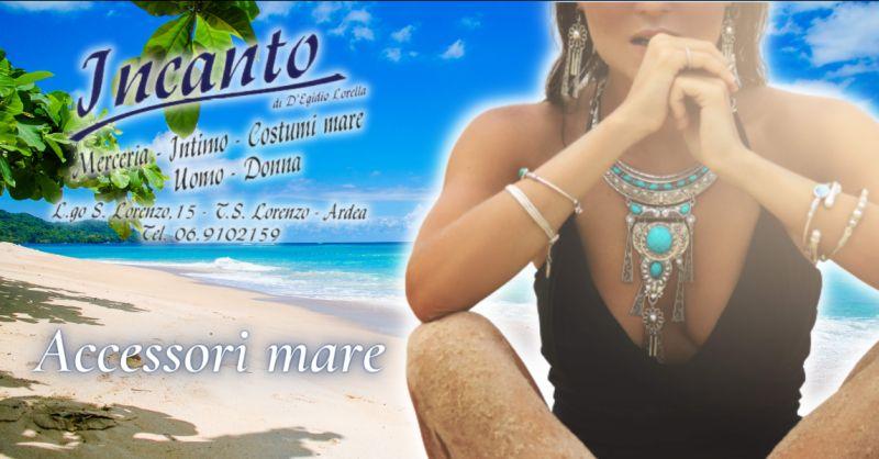INCANTO Offerta accessori mare Anzio - occasione vendita accessori mare Roma