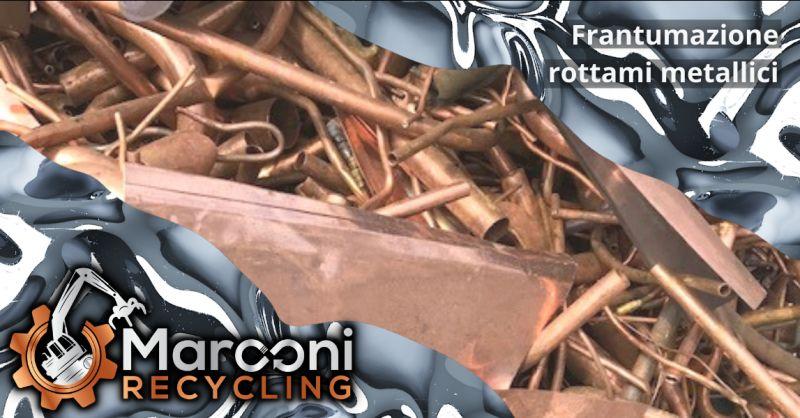 MARCONI RECYCLING - Offerta frantumazione dei rottami metallici recuperati Brescia
