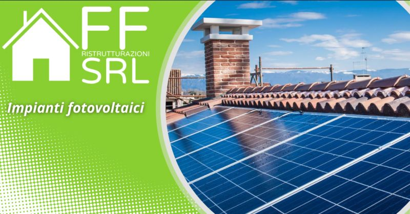 FF RISTRUTTURAZIONI - Offerta Impianti Fotovoltaici Roma