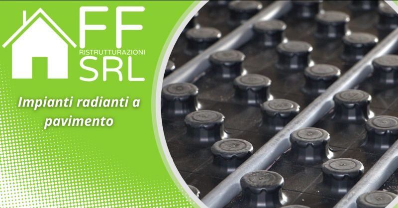 FF RISTRUTTURAZIONI - Offerta installazione impianti radianti a pavimento Roma