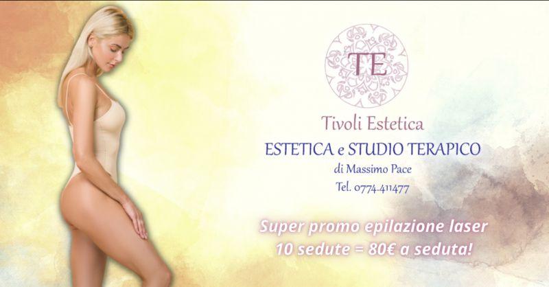 Offerta servizio epilazione laser definitiva Tivoli - promozione epilazione definitiva Roma