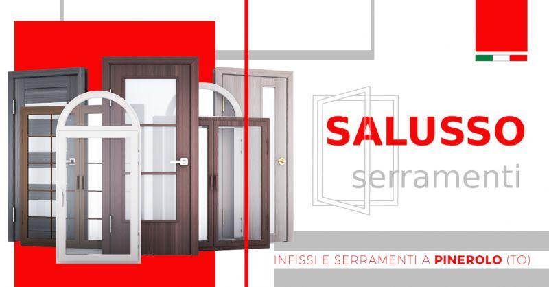 SALUSSO SERRAMENTI - Offerta Progettazione Installazione Infissi Pinerolo Provincia di Torino