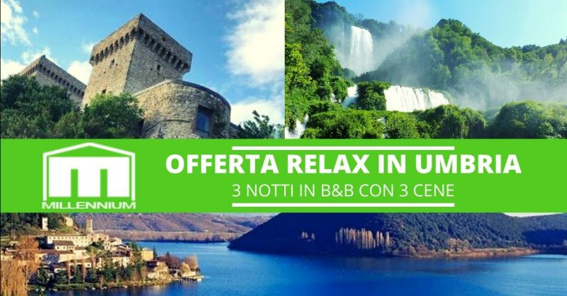 Offerta speciale last minute weekend in Umbria - Occasione weekend in Umbria dove andare Terni