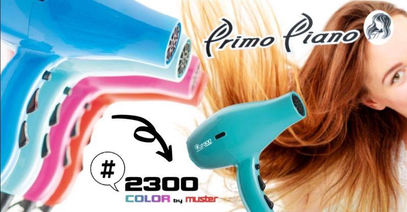 Offerta vendita phon Muster 2300 Color Terni - Occasione il migliore phon professionale Terni