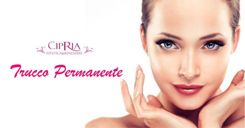 CIPRIA CENTRO ESTETICO QUARTU - offerta trucco permanente micropigmentazione dermopigmentazione