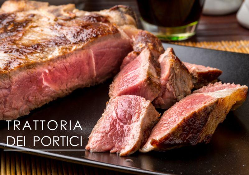 TRATTORIA DEI PORTICI offerta menu fiorentina chianina - promozione menu carne