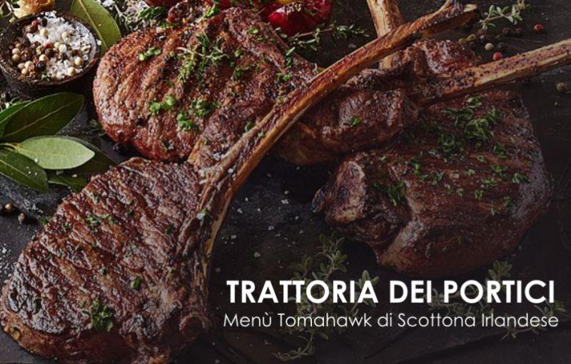 TRATTORIA DEI PORTICI offerta menu tomahawk scottona irlandese – promozione specialita carne