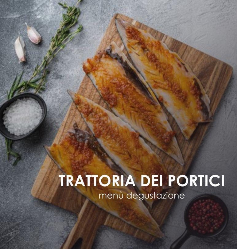 TRATTORIA DEI PORTICI offerta menu degustazione tutto completo – promo menu prezzo fisso