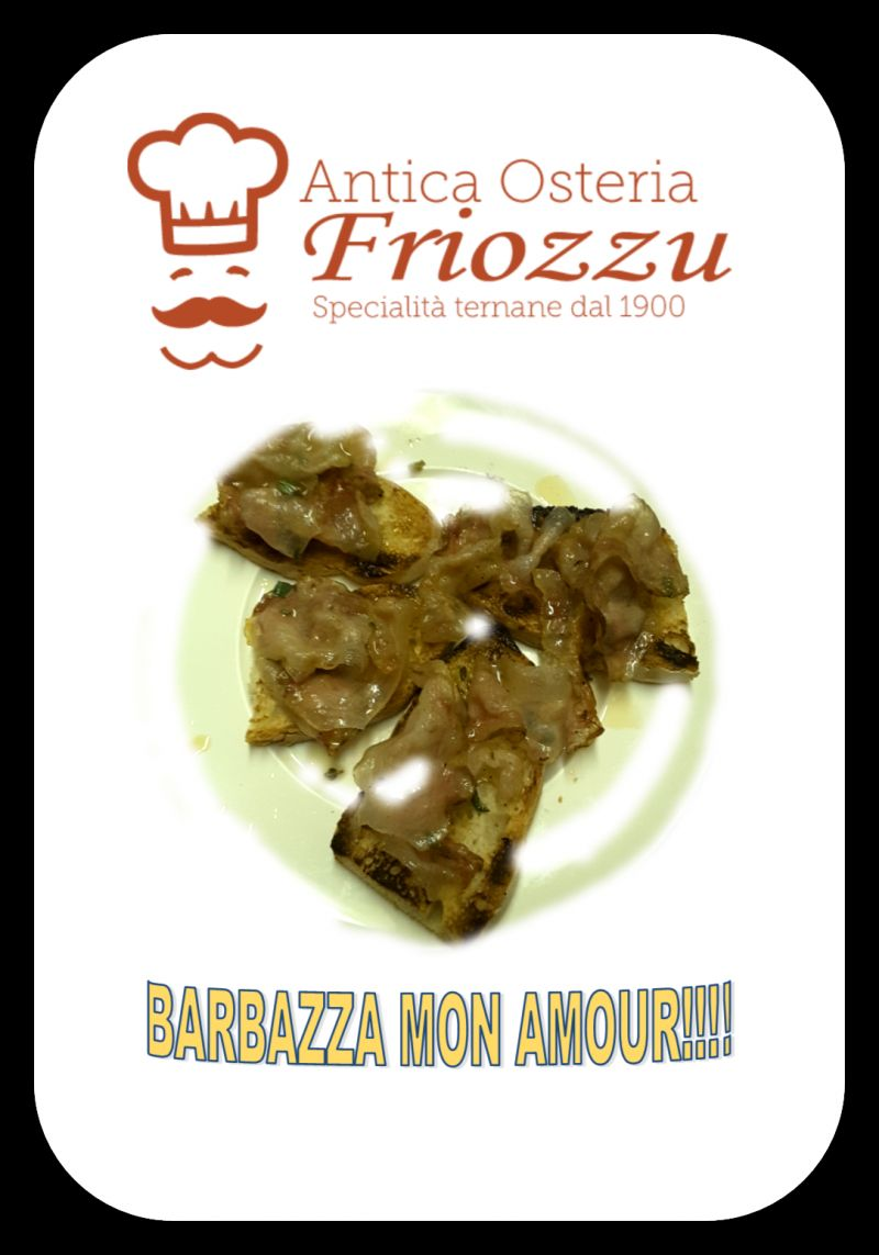 NEW ENTRY IN CUCINA FRIOZZU!!! LA BARBAZZA!!!