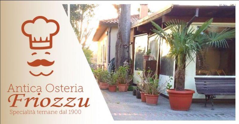 ANTICA OSTERIA FRIOZZU - Offerta pranzo e cena di FERRAGOSTO menù alla carta TERNI Zona Fiori