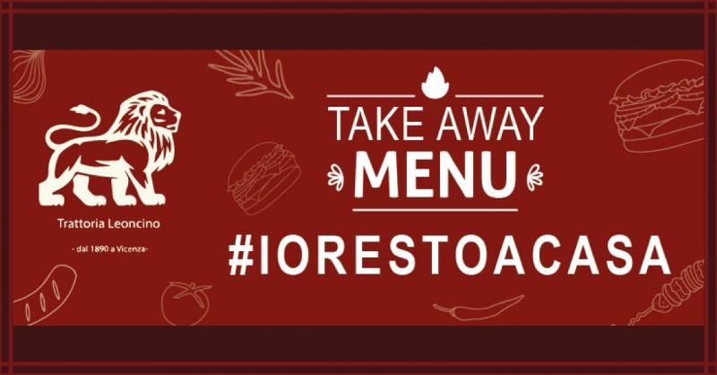 TRATTORIA LEONCINO - Offerta servizio Take Away menù da consumare a casa ordinazione telefonica