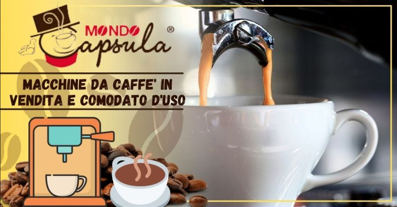 MONDO CAPSULA - Offerta vendita macchine da caffè ad uso professionale comodato d'uso provincia Verona