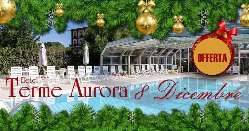 Terme Aurora - offerta pensione completa week end immacolata 8 dicembre