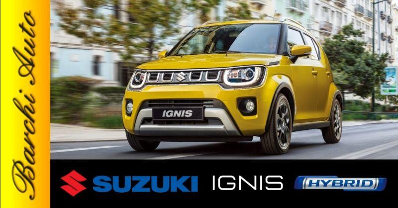 Occasione vendita nuova Suzuki Ignis Hybrid Ravenna - Offerta concessionario gamma Suzuki Hybrid Forlì Cesena
